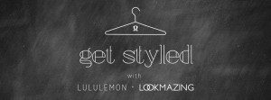 GetStyled_Lululemon_LookMazing_EB